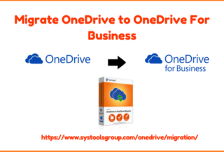 Migrate Files From OneDrive to OneDrive for Business by SysTools